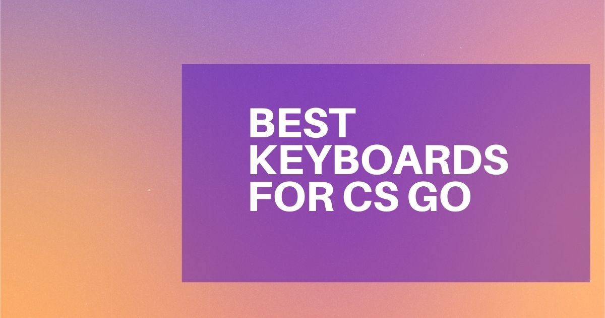 Top best keyboards for cs go