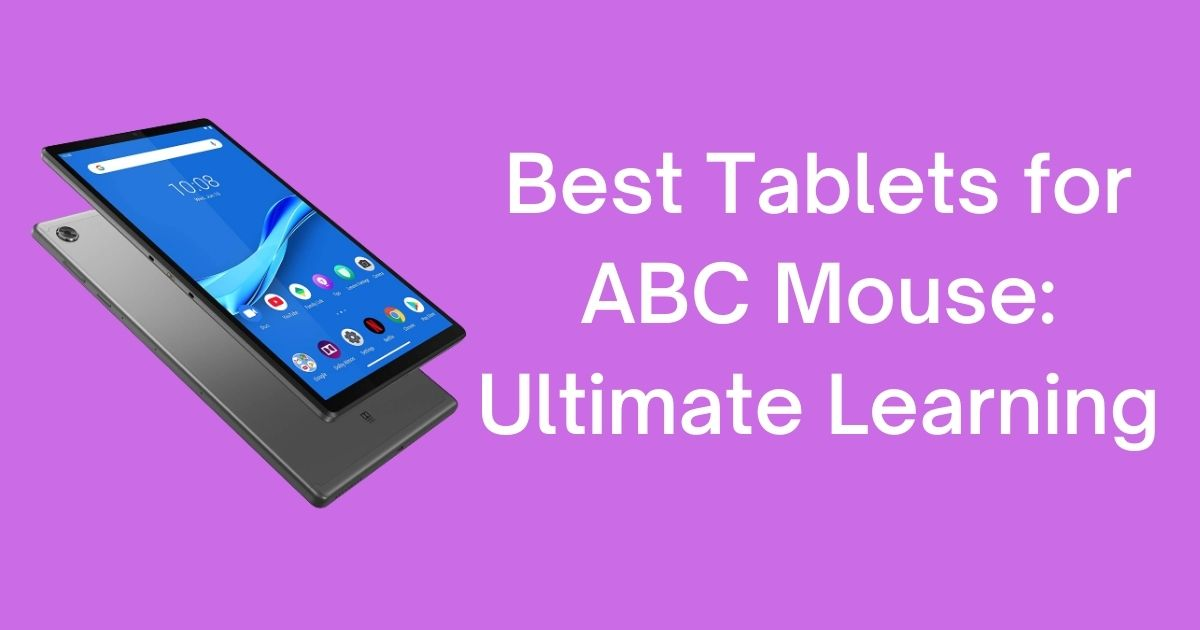 Best Tablets for ABC Mouse