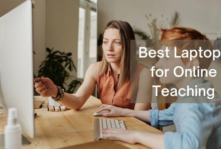 Best Laptops for Online Teaching