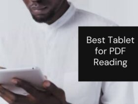 7 Best Tablet for PDF Reading