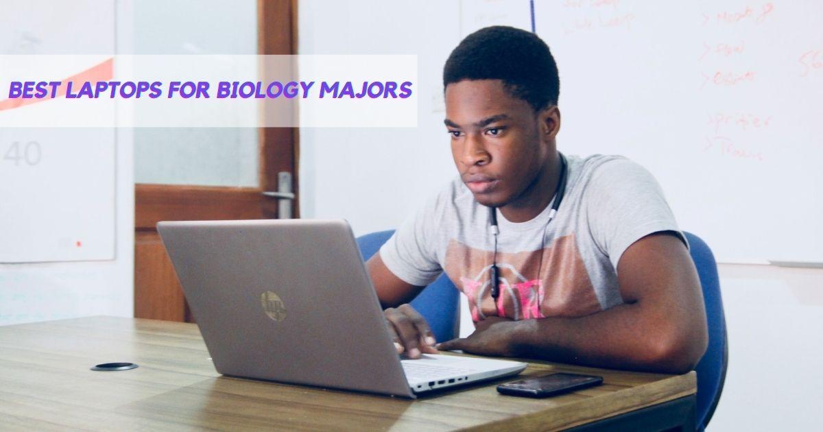 Best Laptops for biology majors