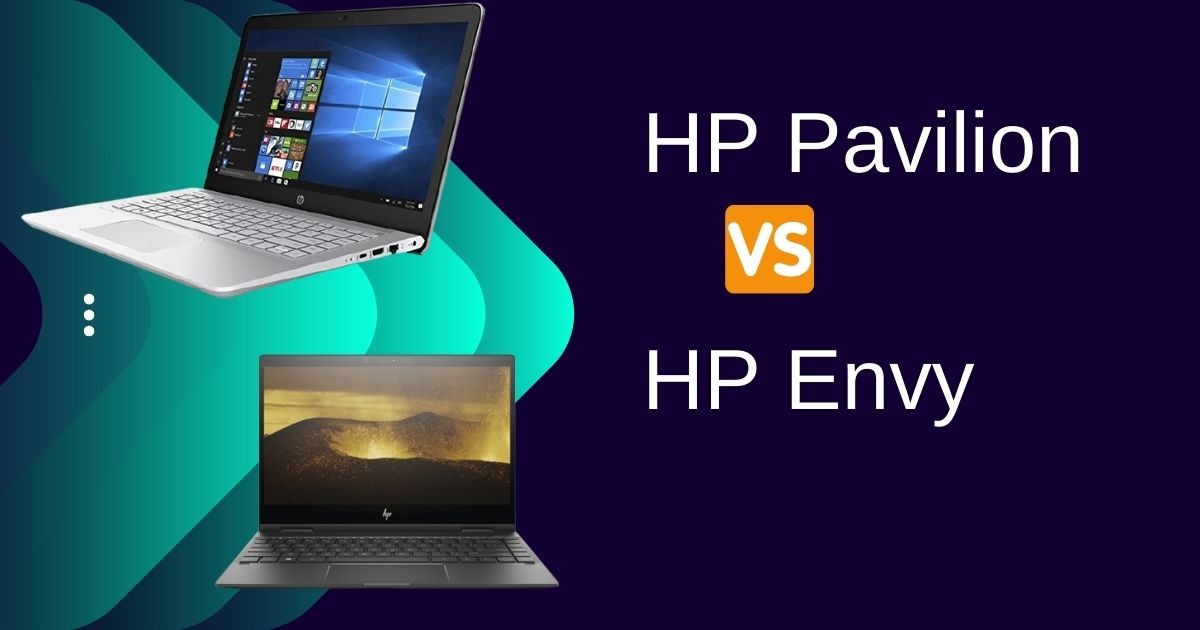 HP Pavilion vs Envy