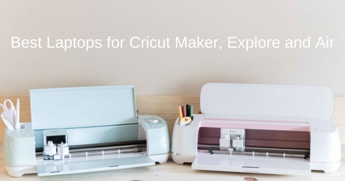 Best Laptops for Cricut Maker