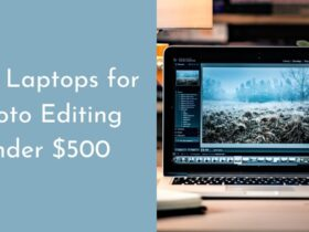 Best Laptops for Photo Editing under 0