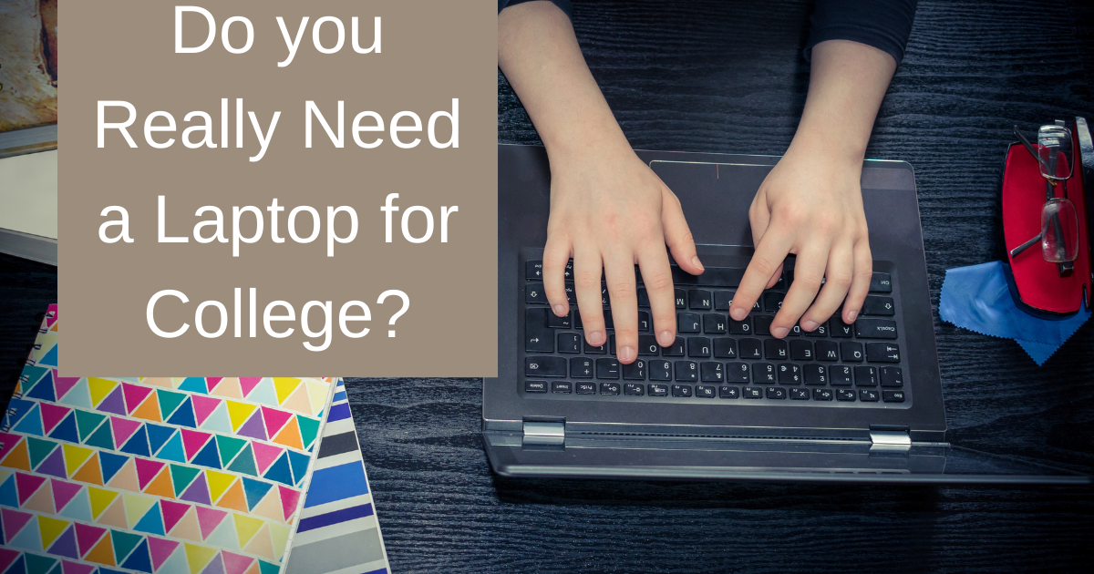 Do you Need a Laptop for College?