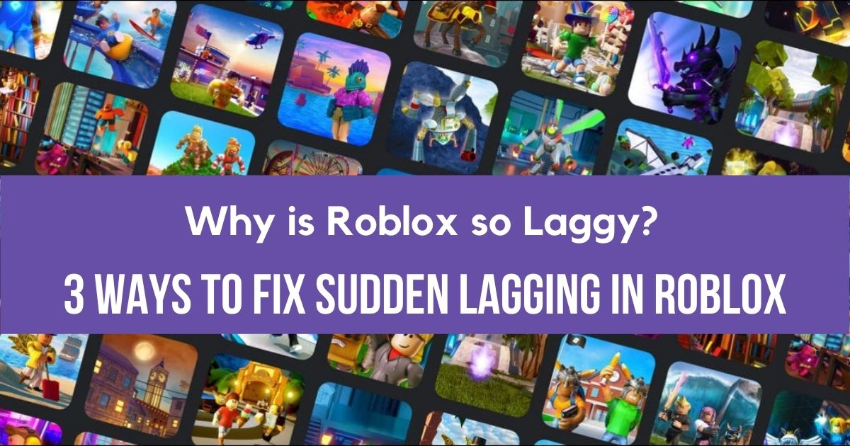 Why is Roblox so Laggy_ - 3 Ways to Fix Sudden Lags