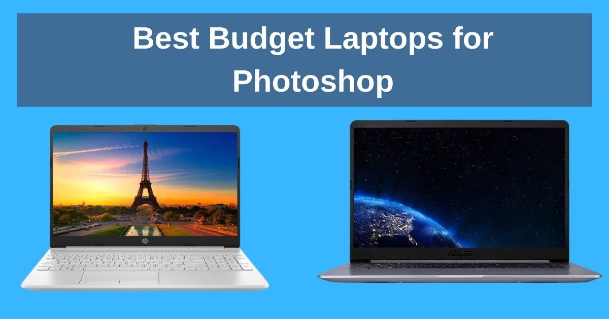 Best Budget Laptop for Photoshop