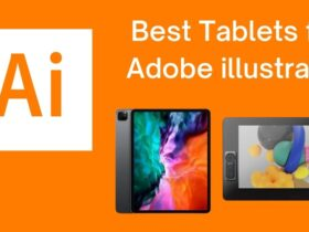 Best Tablets for Adobe illustrator