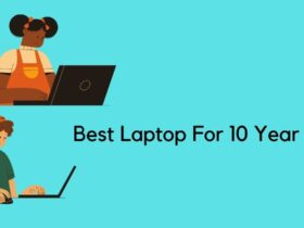 Best Laptop For 10 Year Old Daughter