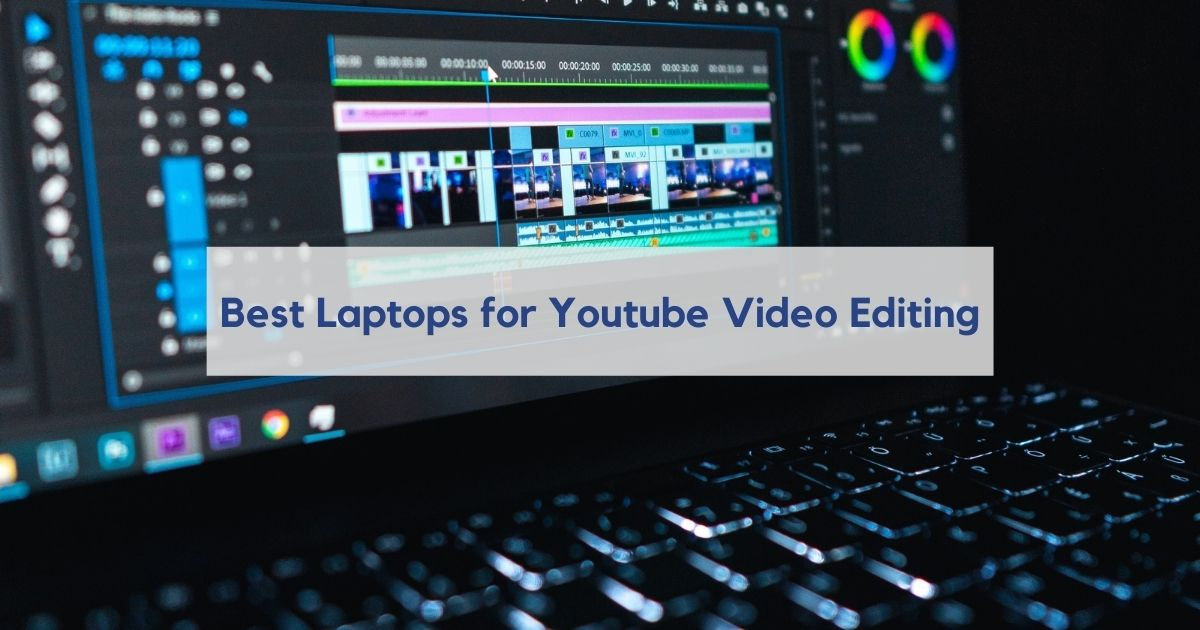 Best Laptops for Youtube Video Editing