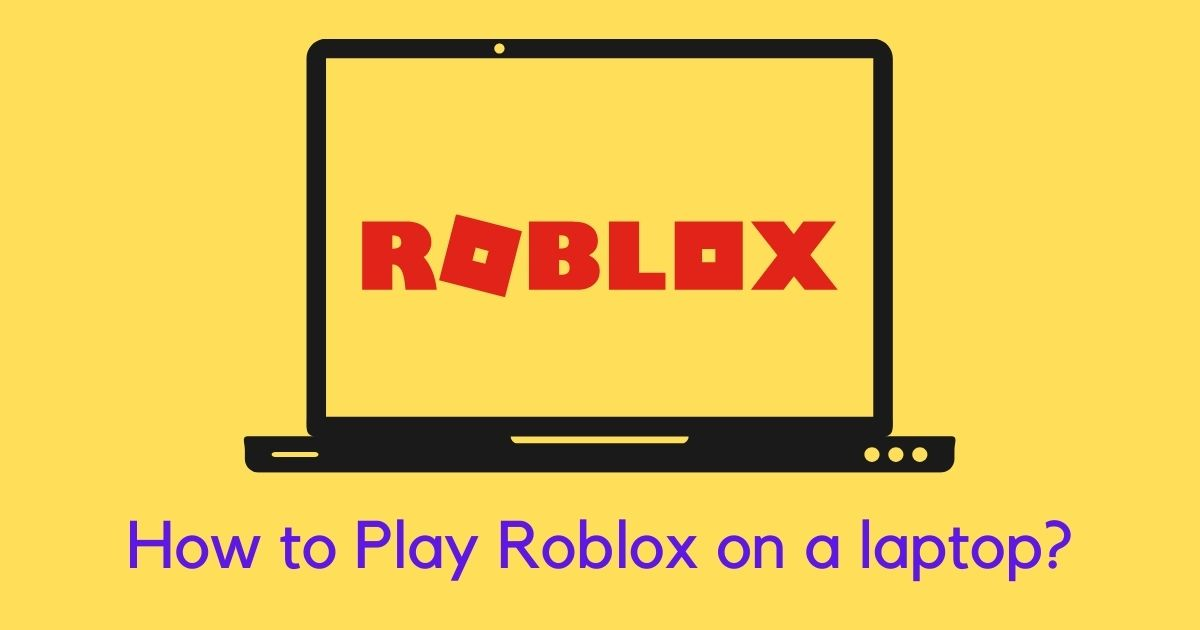 How to Play Roblox on laptop